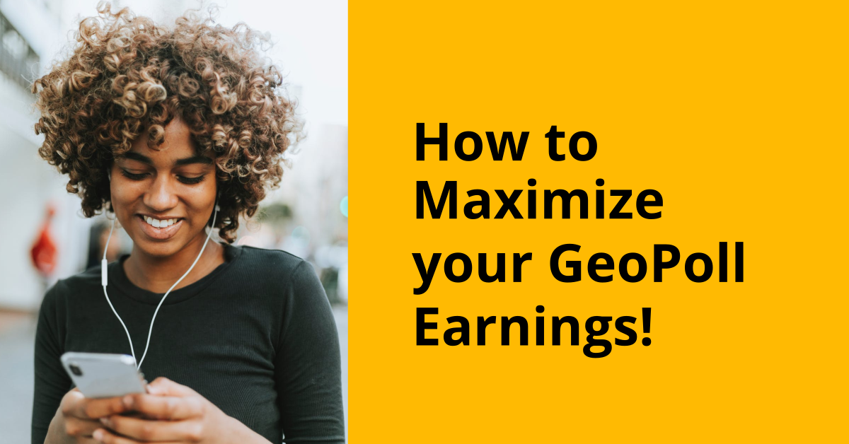 maximize GeoPoll Earnings